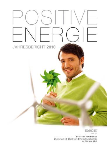 """Jahresbericht 2010 der DKE. """"Positive Energie."""""""