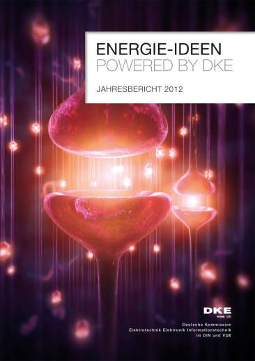 "Jahresbericht 2012 der DKE. ""Energie-Ideen. Powered by DKE."""